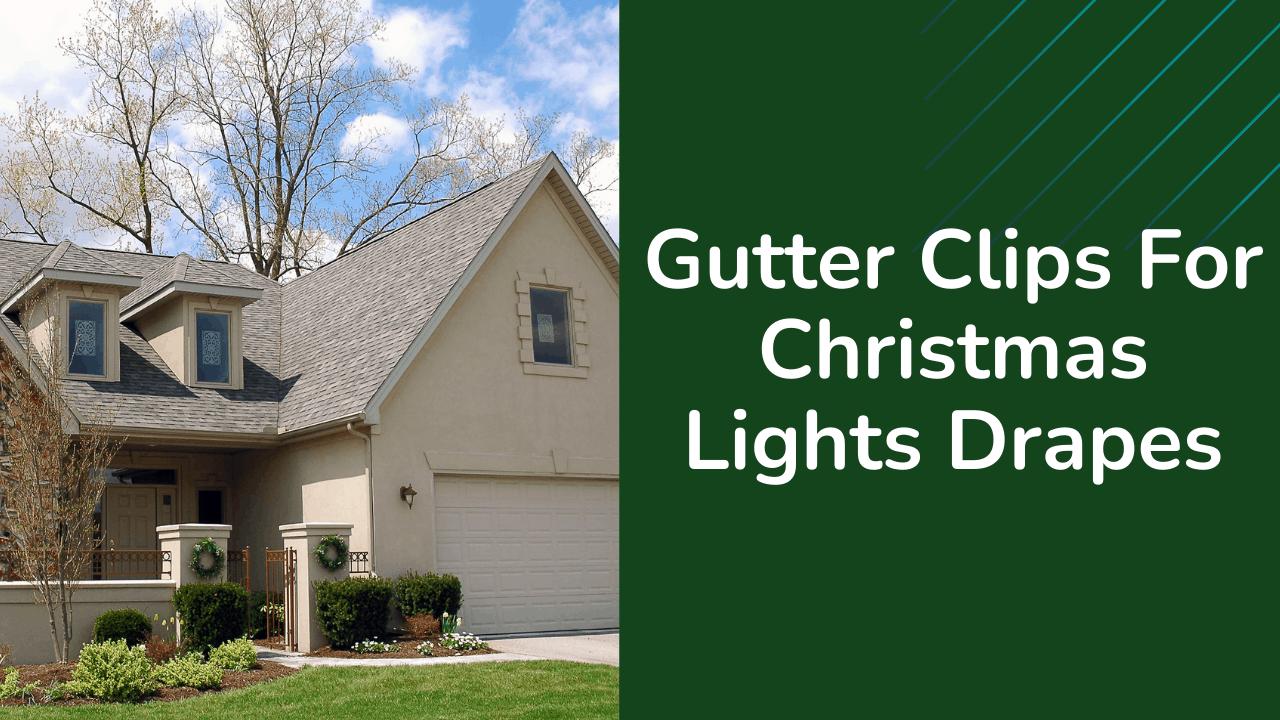 Gutter Clips For Lights